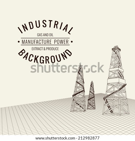 Oil derrick background with sample text. Vector illustration. - stock vector