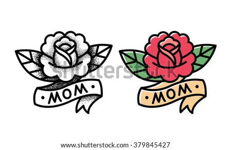 Old school rose tattoo with ribbon and word Mom. Two variants, traditional black dot style and color ink. Isolated vector illustration. - stock vector