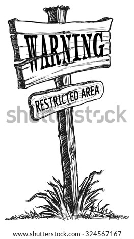 """Old Vintage Wooden Sign Single Post with a """"Warning Restricted Area"""" message. Sketch Line Art Illustration Vector  - stock vector"""