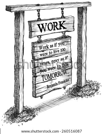Old Vintage Wooden Sign Two Post Work Benjamin Franklin quote Sketch Line Art Illustration Vector  - stock vector