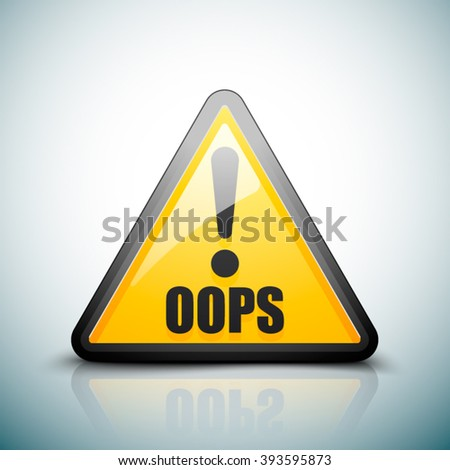 Oops! triangle sign - stock vector
