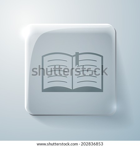 open book sign. Glass square icon with highlights - stock vector