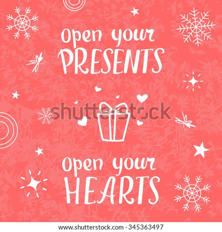 Open your presents, open your hearts. Vector typography illustration with handlettering calligraphic quote. Hand drawn holiday decorative element. Good choice for greeting cards, posters, web-design. - stock vector