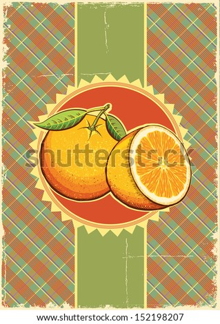 Orange fresh fruits.Vintage label illustration on old paper for design - stock vector
