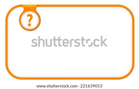 orange text frame for any text with question mark - stock vector
