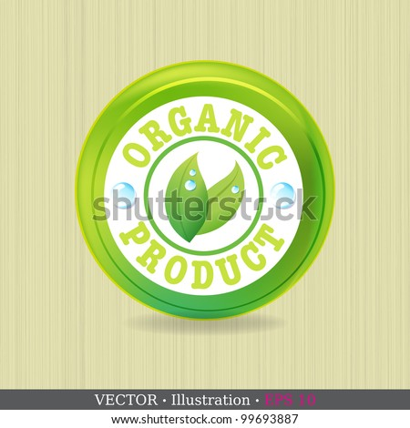 Organic label or sticker for products. Vector illustration. - stock vector