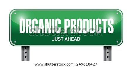 organic product road sign illustration design over a white background - stock vector