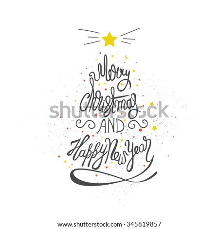 Original handwritten Xmas lettering vector. Merry Christmas and Happy New Year - quote in a christmas tree. Christmas art design. Great design element for congratulation or greeting cards.  - stock vector