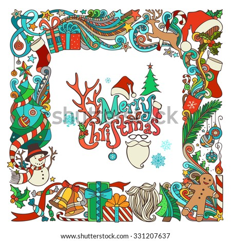 Ornate festive frame of Christmas objects. Christmas tree and baubles, gifts and bows, snowman, gingerbread man, deer, bells, Santa sock, hat, beard and glasses, holly berries, hand-written text. - stock vector