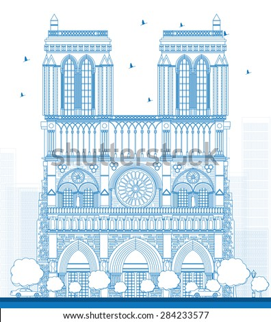 Outline Notre Dame Cathedral - Paris. Vector illustration. Business travel and tourism concept with historic building. Image for presentation, banner, placard and web site. - stock vector