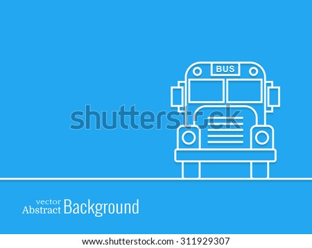 Outline school bus. Front view. Back to school concept. Minimal abstract background. Vector illustration. - stock vector