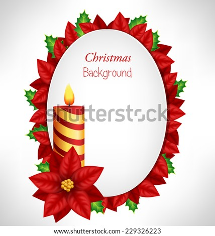 Oval frame with Christmas candle, petals and leafs of flower of poinsettia and holly on grayscale background - stock vector