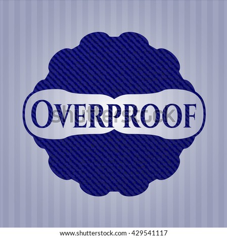 Overproof emblem with denim high quality background - stock vector