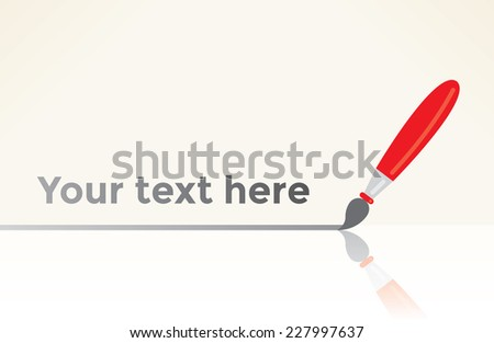 Painter brush writing line with reflection. With copy space for your text.  - stock vector