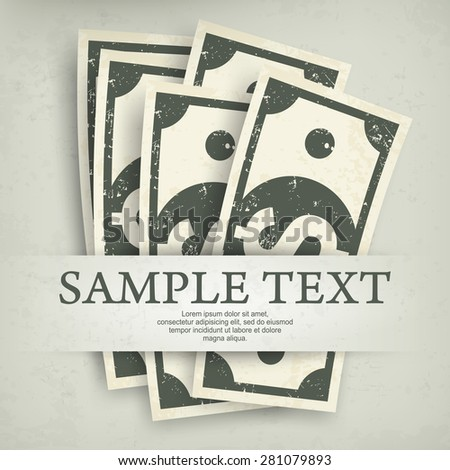 Paper bank notes, money signs on grey & text, vector illustration - stock vector