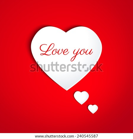 Paper white heart with drop shadows on red background. Speech bubble.Valentines day card in minimalistic style. Love you  lettering. Banner. Invitation design. Vector eps10 illustration - stock vector