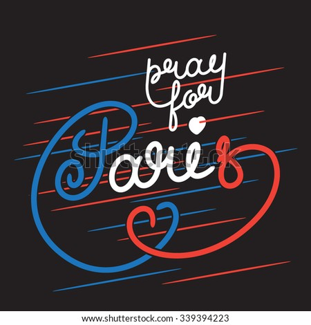 Paris color lettering. Pray for Paris. Stock vector lettering typography - stock vector