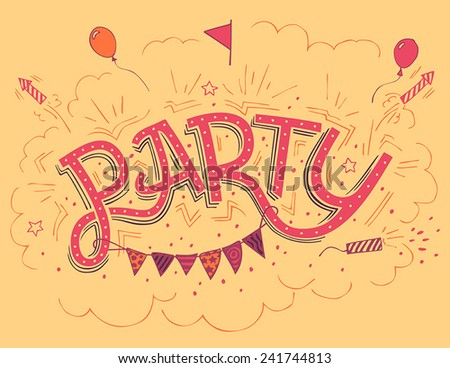 Party hand-lettering invitation card with hand-drawn party elements - stock vector