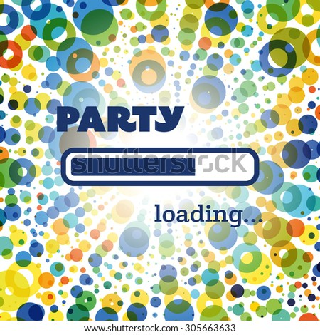 Party Loading - Inspirational Quote, Slogan, Saying, Writing - Progress Bar Loading with the text: Party - stock vector