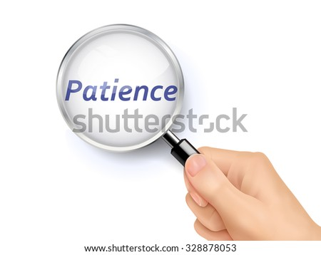patience word showing through magnifying glass held by hand - stock vector