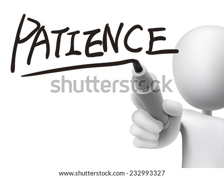 patience word written by 3d man over transparent board - stock vector