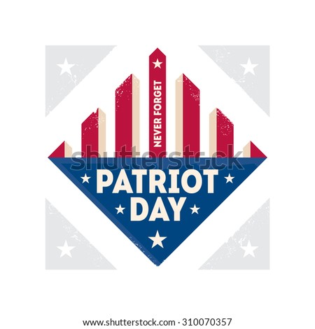 Patriot Day. Never Forget. Vector illustration. - stock vector
