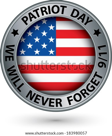 Patriot Day the 11th of september silver label, we will never forget you, vector illustration  - stock vector
