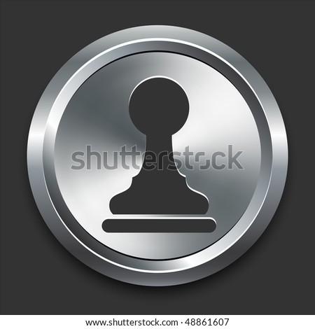 Pawn Chess Icon on Metal Internet Button Original Vector Illustration - stock vector