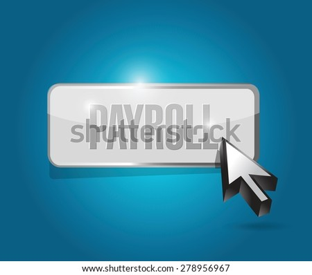 payroll button sign concept illustration design over blue - stock vector