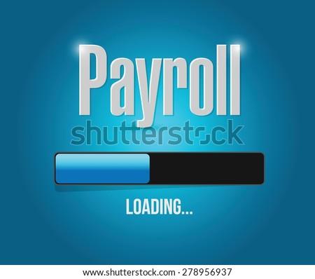 payroll loading bar sign concept illustration design over blue - stock vector