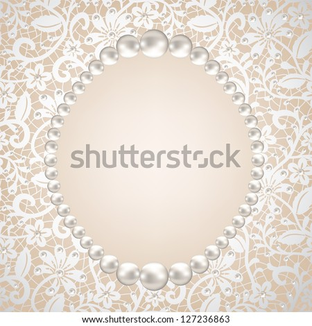 pearl frame and lace background - stock vector