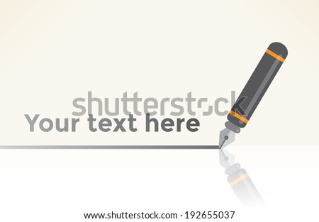 Pen writing line with reflection. With copy space for your text. Idea - Writing comments, Writer, Reply to e-mail - stock vector
