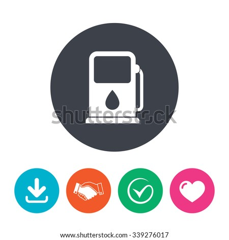 Petrol or Gas station sign icon. Car fuel symbol. Download arrow, handshake, tick and heart. Flat circle buttons. - stock vector
