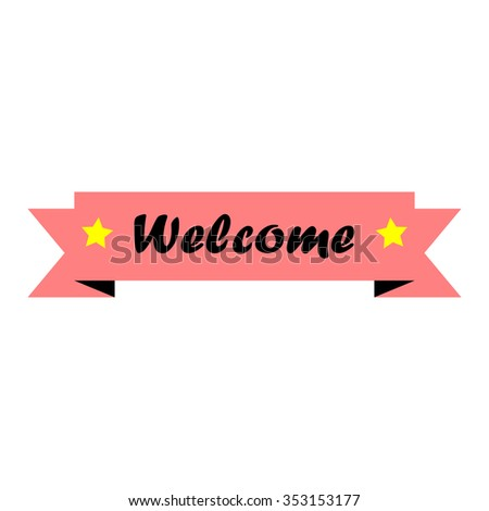 Pink welcome ribbon on white background, 'welcome' vector  - stock vector