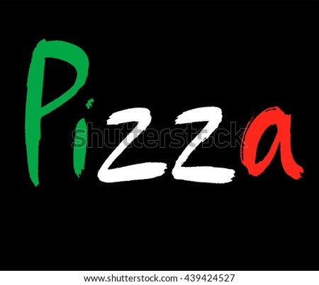 Pizza hand italian food. drawn calligraphy. Ink pizza lettering orange on black. Pizza cafe logo. Fast food lettering. Meal calligraphy. Pizza word on black. Ink inscription. italian flag colors - stock vector