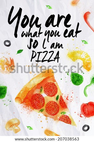 Pizza watercolor poster hand drawn with stains and smudges you are what You eat so l am pizza - stock vector