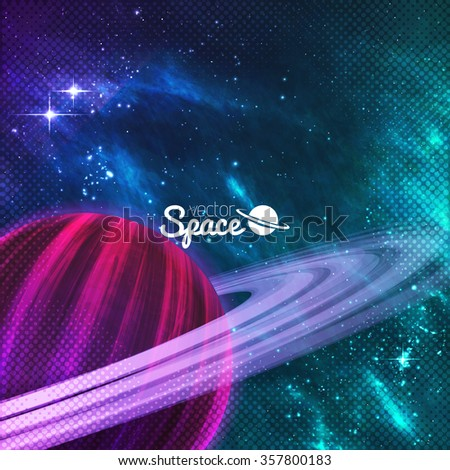 Planet with rings on colorful galaxy background with sturdust and nebula. Vector illustration. - stock vector