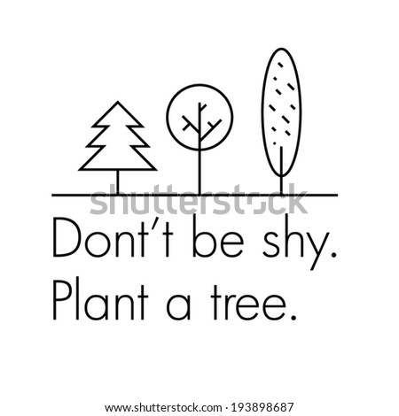 Plant a tree - eco headline with illustration - visual concept - stock vector