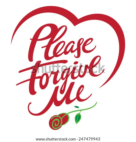 Please forgive me - abstract vector word inscription, ask for forgiveness, with rose flower and heart shape - stock vector