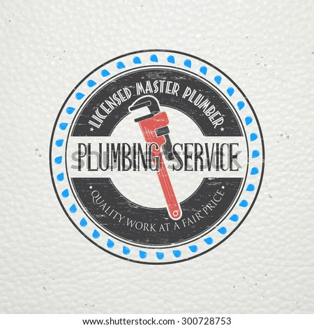 Plumbing service. Home repairs. Repair and maintenance of buildings. Monochrome typographic labels, stickers, logos and badges. Flat vector illustration - stock vector