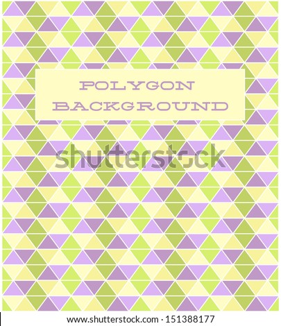 Polygon background. EPS 10 - stock vector