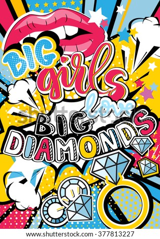 Pop art Big girl love big diamonds quote type with lips, diamonds and stars vector elements. Bang, explosion decorative halftone poster illustration. - stock vector
