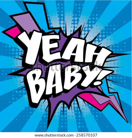 "Pop Art comics icon ""Yeah Baby!"". Speech Bubble Vector illustration. - stock vector"