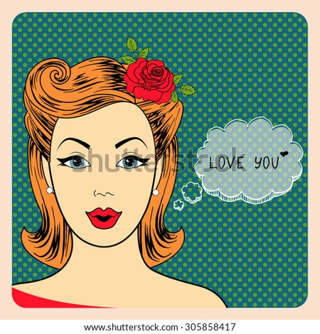 Pop Art illustration of girl with the speech bubble. Pop Art girl. Birthday greeting card. Vintage advertising poster. Fashion woman with speech bubble. Sexy. Love you. - stock vector