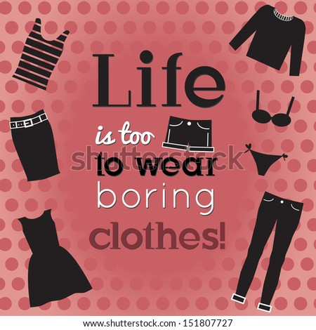 Positive, funny quote about fashion. VECTOR illustration. - stock vector