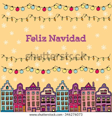 Postcard decorated with hand drawn sketch of typical Amsterdam houses with big windows and wavy roofs and christmas lamps. Front view. Merry Christmas in Spanish. Vector illustration. Feliz Navidad. - stock vector
