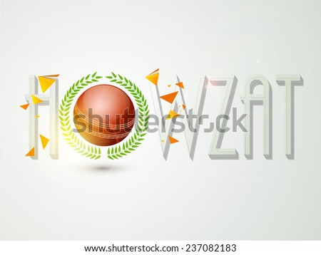 Poster, banner or flyer with 3D Howzat text and red cricket ball for Cricket sports concept. - stock vector