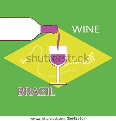 Poster Brazil wine on the background of the flag. A bottle of wine with a wineglass - stock vector