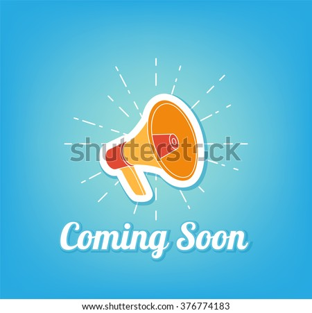 Poster coming soon. Loudspeaker - stock vector