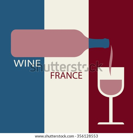 Poster France wine on the background of the flag. A bottle of wine with a wineglass - stock vector